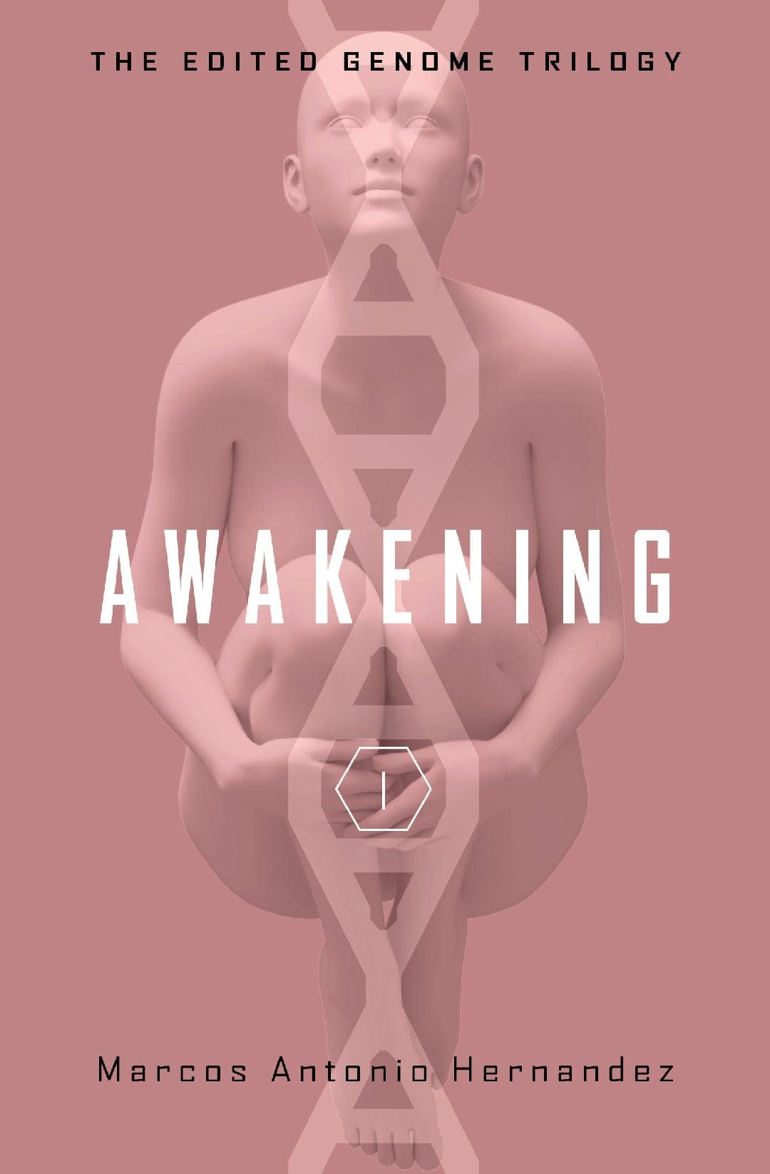 Awakening (The Edited Genome Trilogy Book 1)